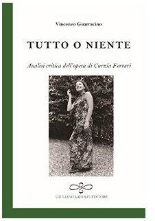 Tutto o niente - analisi critica dell'opera di Curzia Ferrari