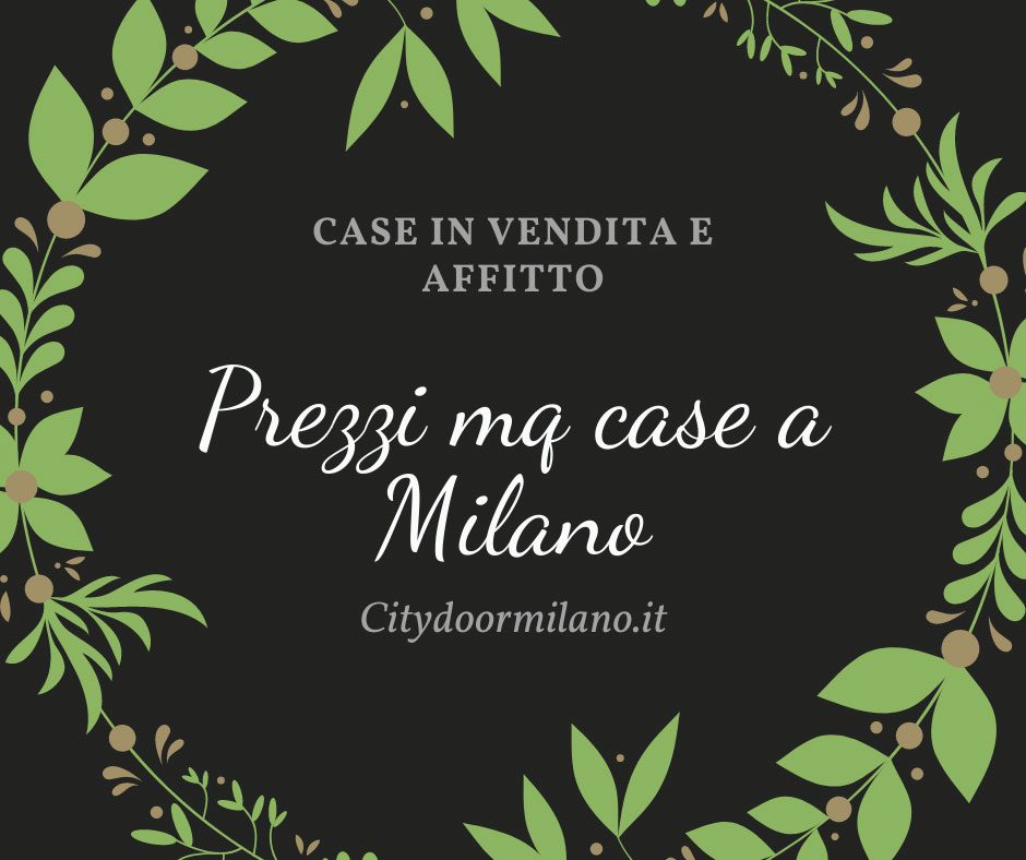 Prezzi case a Milano